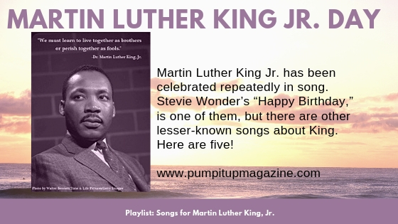 Playlist Songs For Martin Luther King Jr Day Pump It Up Magazine